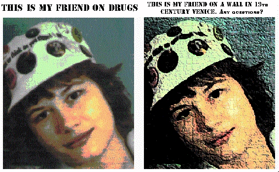 This is my friend's picture on Drugs. This is my friend's picture on a wall in 13th Century Venice. Any Questions?
